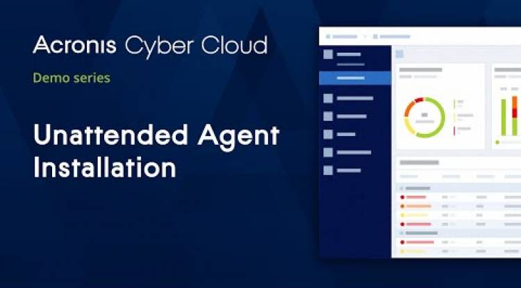 Unattended Agent Installation | Acronis Cyber Backup Cloud | Acronis Cyber Cloud Demo Series